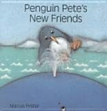 Penguin Pete's New Friends (0439261236) by Marcus Pfister