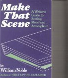 img - for Make That Scene: A Writer's Guide to Setting, Mood and Atmosphere by William Noble (1991-09-03) book / textbook / text book