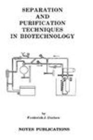 Separation and Purification Techniques in Biotechnology