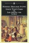 Uncle Toms Cabin Or, Life Among the Lowly