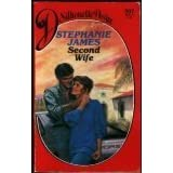 Second Wife (Silhouette Desire #307) ~ Stephanie James