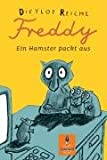 Freddy: Ein Hamster packt aus - Dietlof Reiche