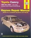 Toyota Camry 1997 thru 2001: All Models - Includes Avalon, Solara & Lexus ES 300 (Haynes Automotive Repair Manuals) 1st (first) edition