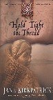 Hold Tight The Thread, from the Tender Ties Historical Series (Tender Ties Historical Series) (073944252X) by Jane Kirkpatrick