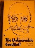 Unknowable Gurdjieff: G.I. Gurdjieff (0710076568) by Anderson, Margaret