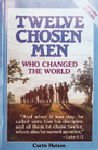 img - for Twelve Chosen Men Who Changed the World book / textbook / text book