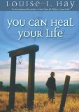 YOU CAN HEAL YOUR LIFE Louise L Hay