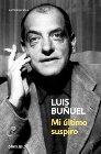 Mi ultimo suspiro (Spanish Edition) (6073108893) by Luis Bunuel