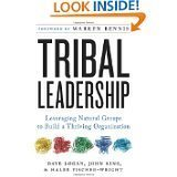 img - for Tribal Leadership: Leveraging Natural Groups to Build a Thriving Organization [Hardcover] book / textbook / text book