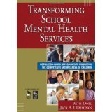 img - for Transforming School Mental Health Services: Population-Based Approaches to Promoting the Competency and Wellness of Children (Joint Publication) [PAPERBACK] [2007] [By Beth Doll(Editor)] book / textbook / text book