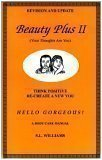 Beauty Plus 2: Your Thoughts Are You - A (Woman's) Body Care Manual