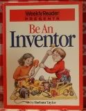 Be an Inventor (Weekly Reader Presents) (0152059512) by Taylor, Barbara