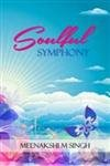 Soulful Symphony - A Collection of Poems