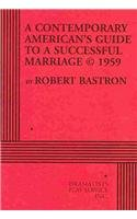 A Contemporary American's Guide to a Successful Marriage © 1959 - Acting Edition