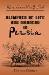 Glimpses of Life and Manners in Persia. With Notes on Russia, Koords, Toorkomans, Nestorians, Khiva, and Persia