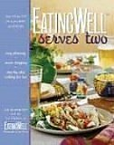 EatingWell Serves Two: 150 Healthy in a Hurry Suppers, Jim Romanoff, The Test Kitchen of EatingWell Magazine