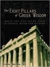 The Eight Pillars of Greek Wisdom