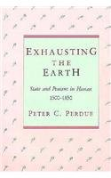 Exhausting the Earth: State and Peasant in Hunan (Harvard East Asian Monographs)