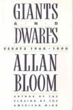 Giants and Dwarfs: Essays, 1960-1990 (0671707779) by Bloom, Allan David