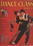 img - for Dance Class: How to Waltz, Quick Step, Foxtrot, Tango, Samba, Salsa, Merengue, L book / textbook / text book