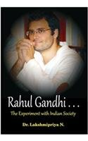 Rahul Gandhi: Experiments With Indian Society
