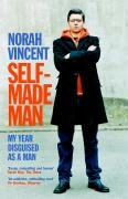 Self-Made Man: My Year Disguised As A Man: Norah Vincent: 9781843545040: Amazon.com: Books