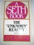 "The ""Unknown"" Reality: A Seth Book, Vol.1 (013938779X) by Jane Roberts"