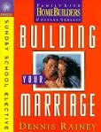 Building Your Marriage: Study Guide (Homebuilders Bible Study Electives) (0830718125) by Rainey, Dennis