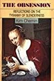The obsession: Reflections on the tyranny of slenderness (0060148845) by Kim Chernin