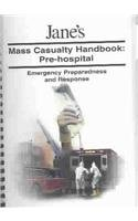 Jane's Mass Casualty Handbooks - Pre Hospital: Pre-Hospital : Emergency Preparedness and Response PDF