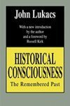 Historical Consciousness (0805207309) by Lukacs, John