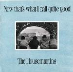 Housemartins Now that's what I call quiet good
