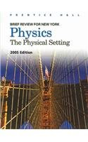 Physics: The Physical Setting (Brief Review for New York)