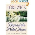 Beyond the Picket Fence and Other Short Stories (1596810076) by Lori Wick
