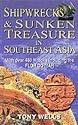 Shipwrecks and Sunken Treasure in Southeast Asia (9812045430) by Wells, Tony