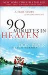 90 Minutes in Heaven: A True Story of Death and Life 1st (first) edition