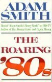 The Roaring '80s (0671447882) by Adam Smith