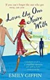 Emily Giffin Love the One You're With