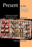 img - for Present in the Past: A Collection of American Historical Documents, Volume Two book / textbook / text book
