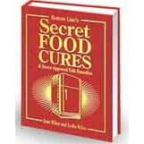 Bottom Lines Secret Food Cures and Doctor-approved Folk Remedies