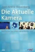 Die Aktuelle Kamera: Nachrichten aus einem versunkenen Land hier kaufen
