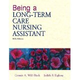 img - for Being a Long-Term Care Nursing Assistant (5th Edition) [PAPERBACK] [2001] [By Connie Will-Black RN BSN] book / textbook / text book