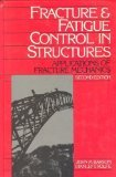 Fracture and Fatigue Control in Structures: Applications of Fracture Mechanics (Prentice-Hall International Series in Civil Engineering and Engineerin