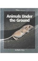 Animals Under the Ground (Watts Library)
