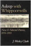 img - for Asleep With Whippoorwills: New & Selected Poems 1970-1995 book / textbook / text book