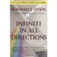Infinite In All Directions: Gifford Lectures Given At Aberdeen, Scotland April--November 1985 By Dyson, Freeman J. [Harper Perennial, 2004] (Paperback) [Paperback] front-587451