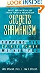 The Secrets of Shamanism: Tapping the...