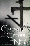 img - for The Crown, the Cross, and the Nails book / textbook / text book