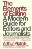 THE ELEMENTS OF EDITING: a Modern Guide for Editors and Journalists (0020474105) by Arthur Plotnik