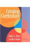 Creating Curriculum: Teachers and Students as a Community...